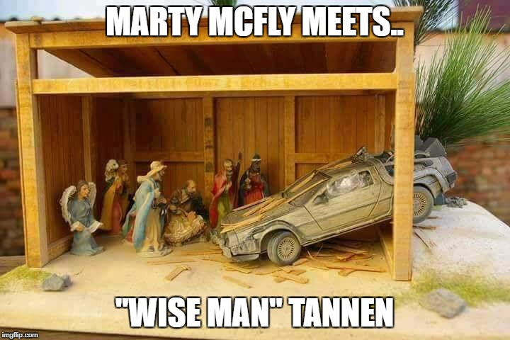 "Nativity | MARTY MCFLY MEETS.. ""WISE MAN"" TANNEN 