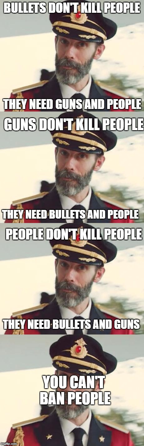 a little equation | BULLETS DON'T KILL PEOPLE THEY NEED GUNS AND PEOPLE GUNS DON'T KILL PEOPLE THEY NEED BULLETS AND PEOPLE PEOPLE DON'T KILL PEOPLE THEY NEED B | image tagged in captain obvious,guns,bullets,people | made w/ Imgflip meme maker