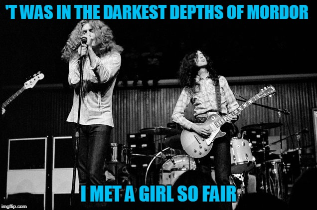 'T WAS IN THE DARKEST DEPTHS OF MORDOR I MET A GIRL SO FAIR | made w/ Imgflip meme maker