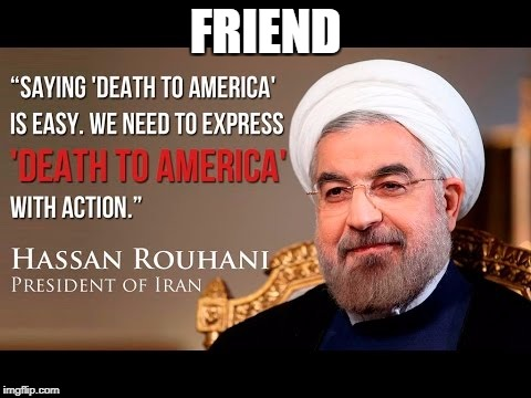rouhani | FRIEND | image tagged in memes | made w/ Imgflip meme maker