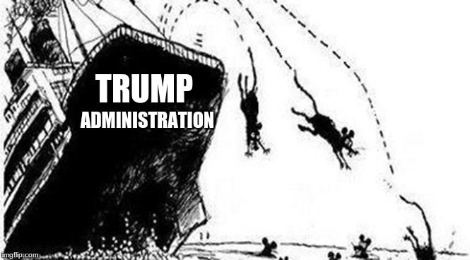 Lock them Up Lol | TRUMP ADMINISTRATION | image tagged in memes,sinking ship | made w/ Imgflip meme maker