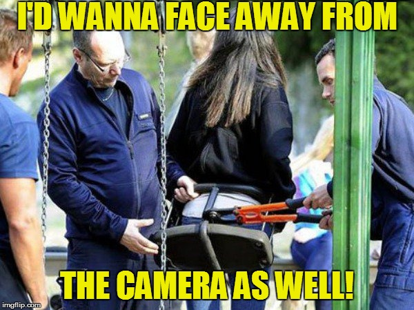 OOOPS! | I'D WANNA FACE AWAY FROM THE CAMERA AS WELL! | image tagged in funny | made w/ Imgflip meme maker