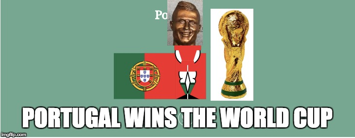 PORTUGAL WINS THE WORLD CUP | image tagged in ronaldo,world cup,world cup draw | made w/ Imgflip meme maker