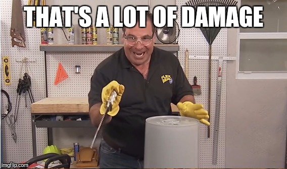 THAT'S A LOT OF DAMAGE | made w/ Imgflip meme maker