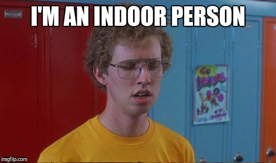 I'M AN INDOOR PERSON | made w/ Imgflip meme maker