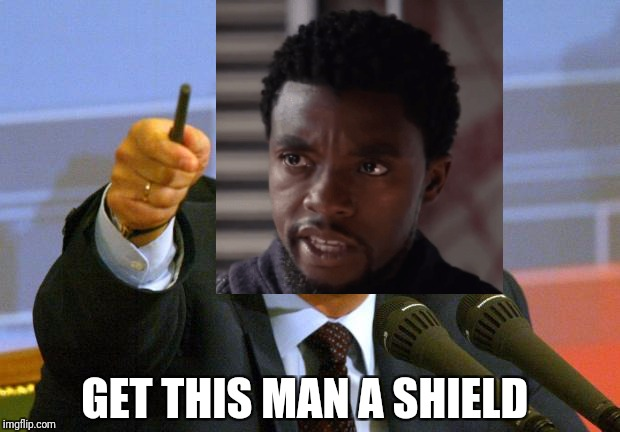 Give that man a Cookie |  GET THIS MAN A SHIELD | image tagged in give that man a cookie,infinity war,black panther,captain america,marvel | made w/ Imgflip meme maker