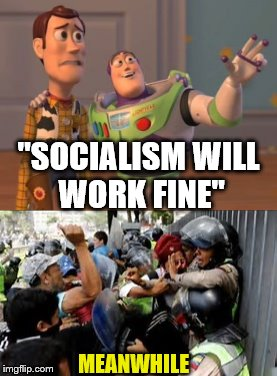 "MEANWHILE ""SOCIALISM WILL WORK FINE"" 