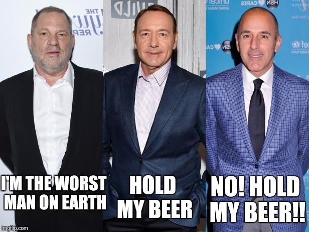 Hold my beer | I'M THE WORST MAN ON EARTH HOLD MY BEER NO! HOLD MY BEER!! | image tagged in kevin spacey | made w/ Imgflip meme maker