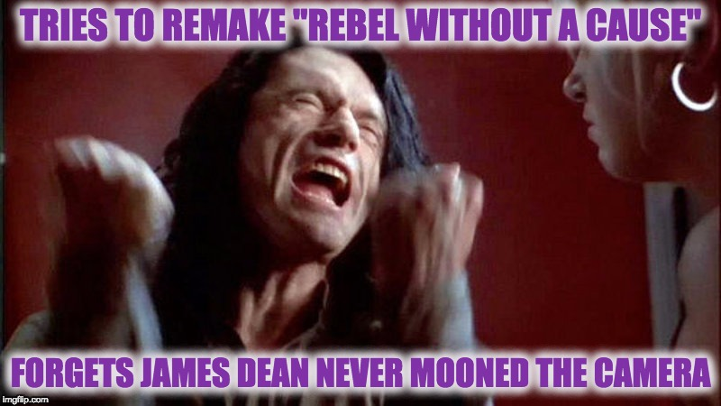 "You're Tearing Me Apart, Lisa! | TRIES TO REMAKE ""REBEL WITHOUT A CAUSE"" FORGETS JAMES DEAN NEVER MOONED THE CAMERA 