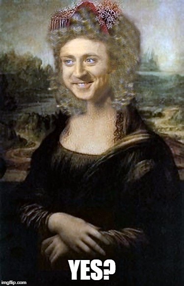 Monalisa | YES? | image tagged in monalisa | made w/ Imgflip meme maker