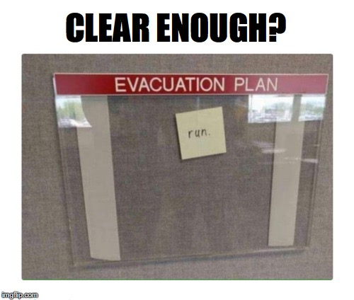 No Time To Read Directions | CLEAR ENOUGH? | image tagged in disaster,evacuation | made w/ Imgflip meme maker