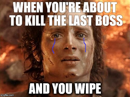 World of Warcraft | WHEN YOU'RE ABOUT TO KILL THE LAST BOSS AND YOU WIPE | image tagged in memes,world of warcraft,funny,nightmare | made w/ Imgflip meme maker