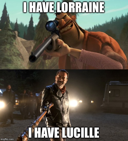 I HAVE LORRAINE I HAVE LUCILLE | image tagged in the walking dead,negan and lucille,negan,open season,gun | made w/ Imgflip meme maker