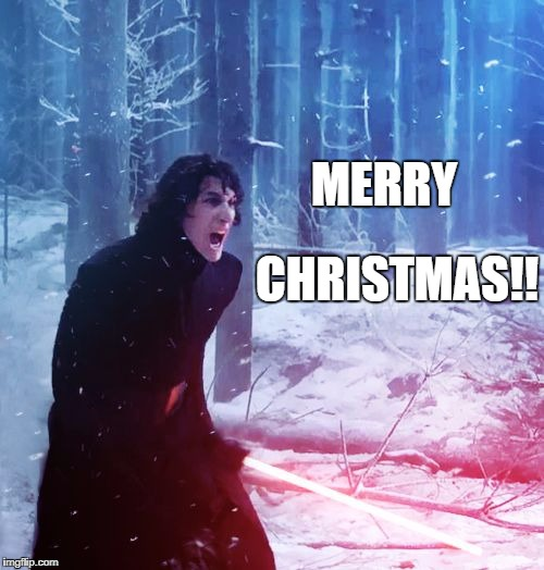 Merry Christmas | MERRY CHRISTMAS!! | image tagged in kylo ren traitor,snow,light saber,christmas | made w/ Imgflip meme maker