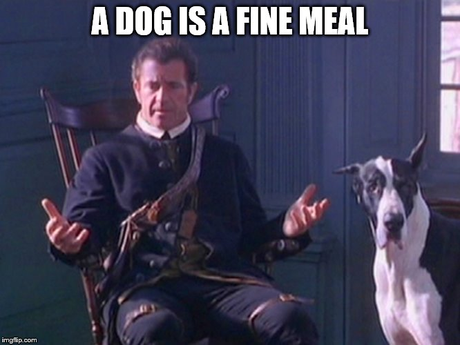 A DOG IS A FINE MEAL | made w/ Imgflip meme maker