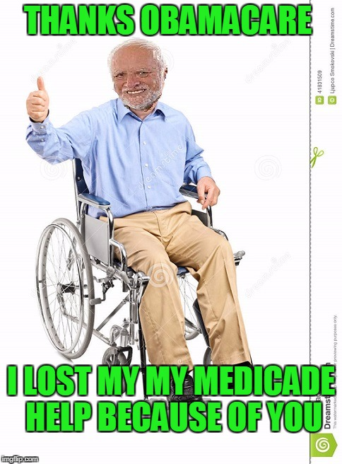 Obamacare....people who work can buy opiates for those that don't. | THANKS OBAMACARE I LOST MY MY MEDICADE HELP BECAUSE OF YOU | image tagged in hide the pain harold | made w/ Imgflip meme maker