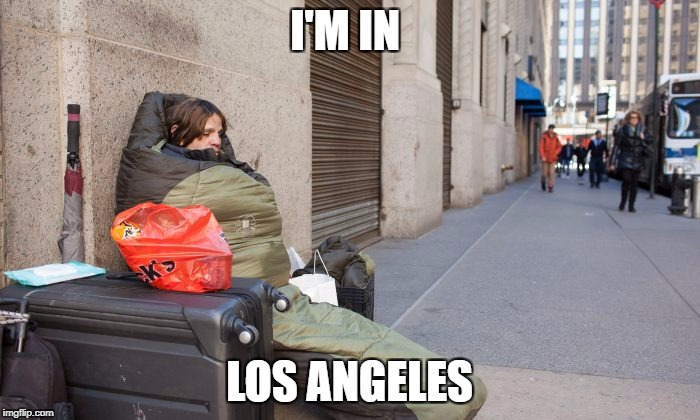 I'M IN LOS ANGELES | made w/ Imgflip meme maker
