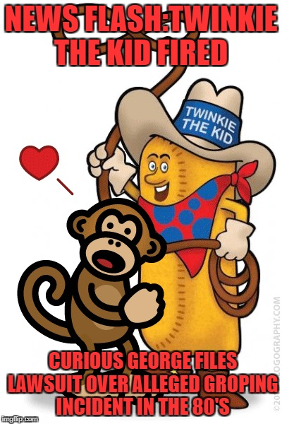 Shocking New Biography tells all | NEWS FLASH:TWINKIE THE KID FIRED CURIOUS GEORGE FILES LAWSUIT OVER ALLEGED GROPING INCIDENT IN THE 80'S | image tagged in meme,sexual assault | made w/ Imgflip meme maker