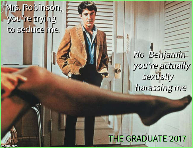 The Graduate 2017 | image tagged in the graduate,current events,lol so funny,political meme,political,funny memes | made w/ Imgflip meme maker