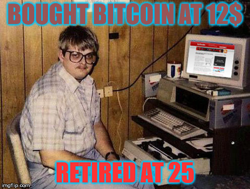 Internet Guide | BOUGHT BITCOIN AT 12$ RETIRED AT 25 | image tagged in memes,internet guide | made w/ Imgflip meme maker