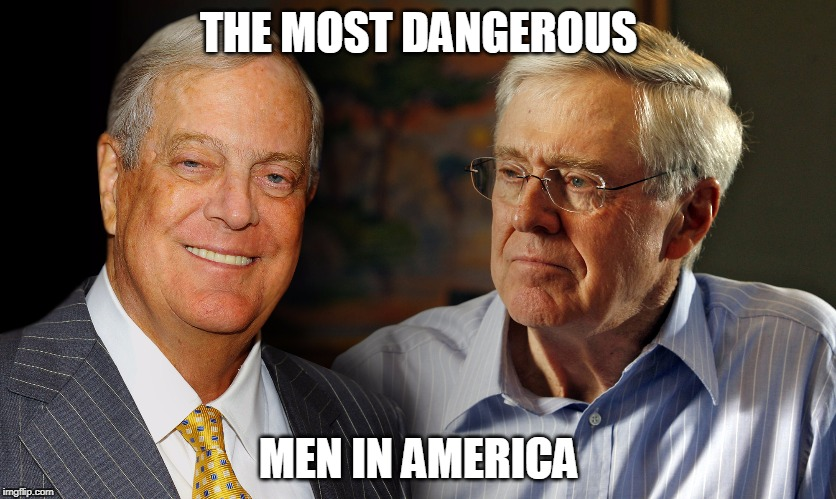 THE MOST DANGEROUS MEN IN AMERICA | image tagged in koch brothers danger | made w/ Imgflip meme maker