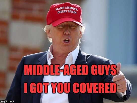 MIDDLE-AGED GUYS I GOT YOU COVERED | made w/ Imgflip meme maker