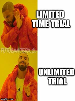 LIMITED TIME TRIAL UNLIMITED TRIAL | made w/ Imgflip meme maker