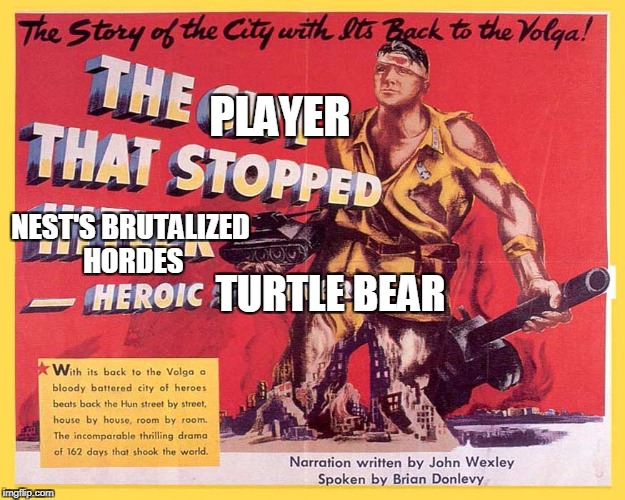 PLAYER NEST'S BRUTALIZED HORDES TURTLE BEAR | made w/ Imgflip meme maker
