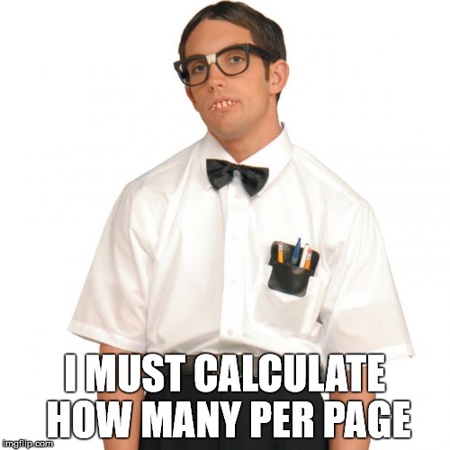 I MUST CALCULATE HOW MANY PER PAGE | made w/ Imgflip meme maker