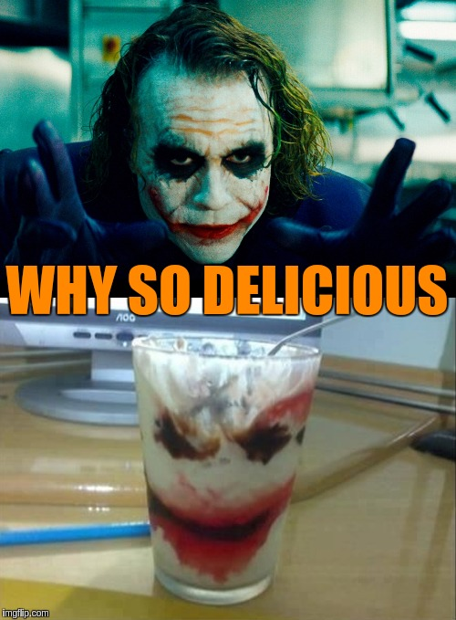 Food Week Nov 29 - Dec 5...A TruMooCereal Event | WHY SO DELICIOUS | image tagged in memes,funny,food week,ice cream,why so serious joker,joker | made w/ Imgflip meme maker