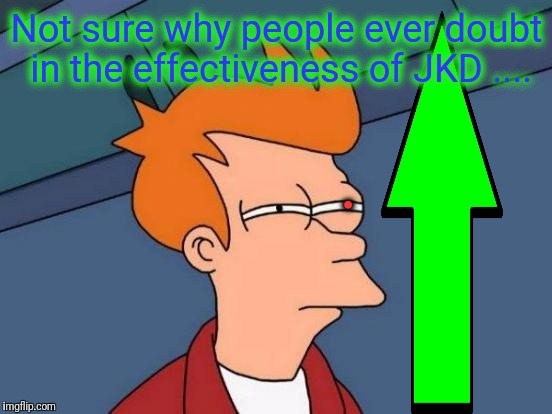 Futurama Fry Meme | Not sure why people ever doubt in the effectiveness of JKD .... . | image tagged in memes,futurama fry | made w/ Imgflip meme maker