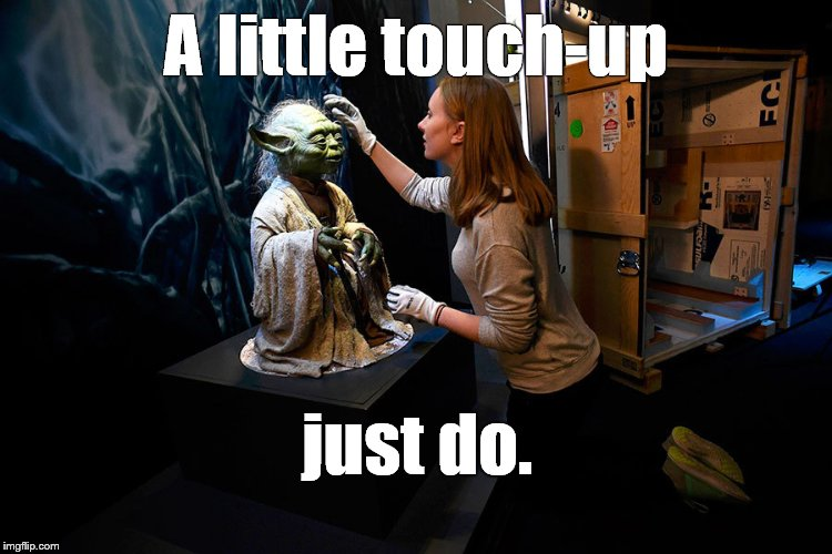 Yoda hitting on museum babe | A little touch-up just do. | image tagged in yoda hitting on museum babe | made w/ Imgflip meme maker