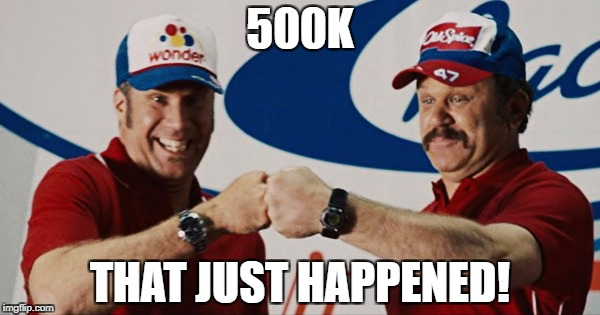 500K THAT JUST HAPPENED! | made w/ Imgflip meme maker