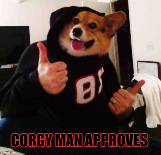 CORGY MAN APPROVES | made w/ Imgflip meme maker