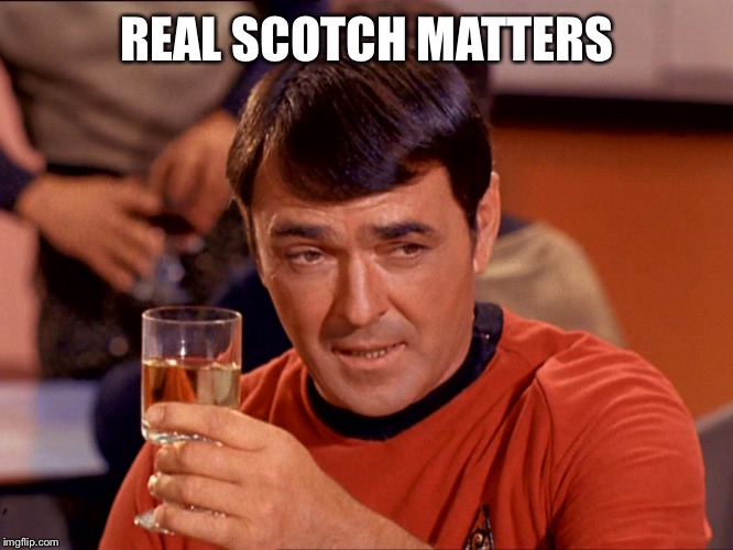 Drunk Scott | REAL SCOTCH MATTERS | image tagged in drunk scott | made w/ Imgflip meme maker