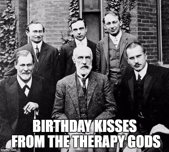 BIRTHDAY KISSES FROM THE THERAPY GODS | image tagged in therapy gods | made w/ Imgflip meme maker