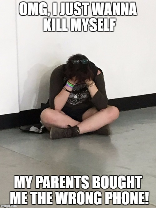 OMG, I JUST WANNA KILL MYSELF MY PARENTS BOUGHT ME THE WRONG PHONE! | made w/ Imgflip meme maker