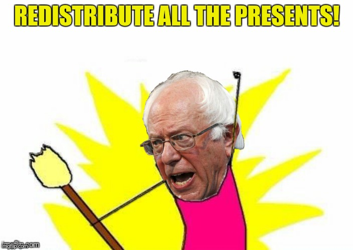 REDISTRIBUTE ALL THE PRESENTS! | made w/ Imgflip meme maker