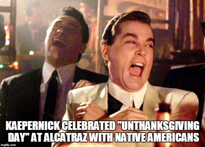 "Good Fellas Hilarious | KAEPERNICK CELEBRATED ""UNTHANKSGIVING DAY"" AT ALCATRAZ WITH NATIVE AMERICANS 