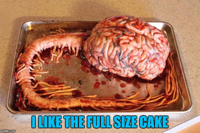 I LIKE THE FULL SIZE CAKE | made w/ Imgflip meme maker