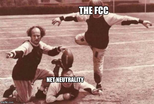football | THE FCC NET NEUTRALITY | image tagged in football | made w/ Imgflip meme maker