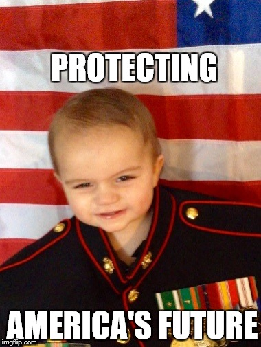 PROTECTING AMERICA'S FUTURE | image tagged in marine baby | made w/ Imgflip meme maker