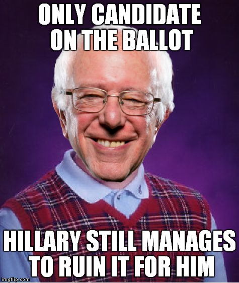 ONLY CANDIDATE ON THE BALLOT HILLARY STILL MANAGES TO RUIN IT FOR HIM | made w/ Imgflip meme maker