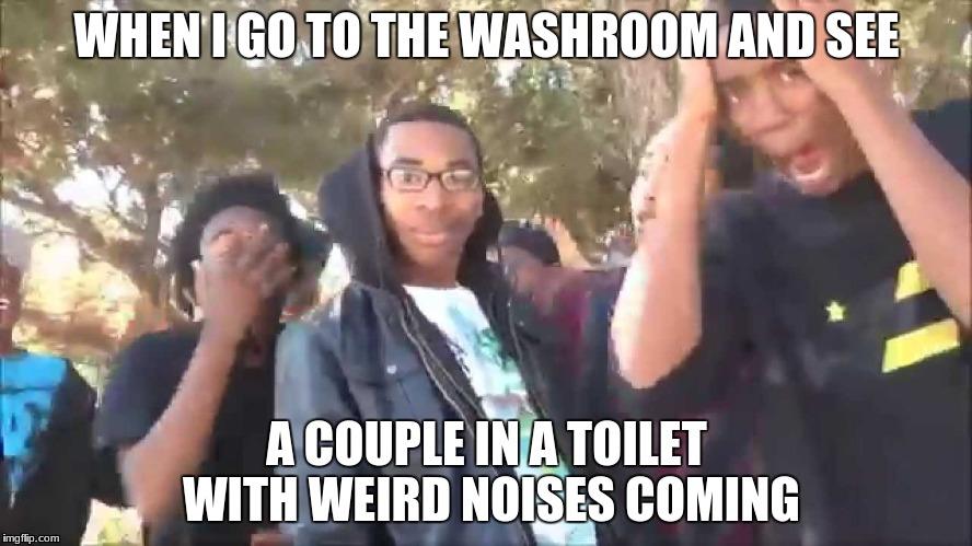 WHEN I GO TO THE WASHROOM AND SEE A COUPLE IN A TOILET WITH WEIRD NOISES COMING | image tagged in rap battle parody | made w/ Imgflip meme maker