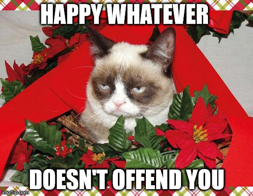 HAPPY WHATEVER DOESN'T OFFEND YOU | made w/ Imgflip meme maker