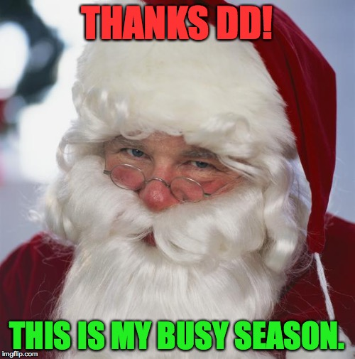 THANKS DD! THIS IS MY BUSY SEASON. | made w/ Imgflip meme maker
