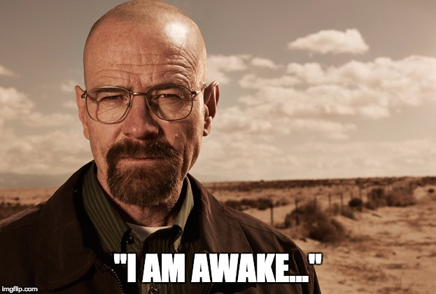 """I AM AWAKE..."" 