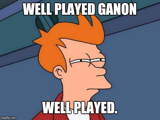 Futurama Fry Meme | WELL PLAYED GANON WELL PLAYED. | image tagged in memes,futurama fry | made w/ Imgflip meme maker