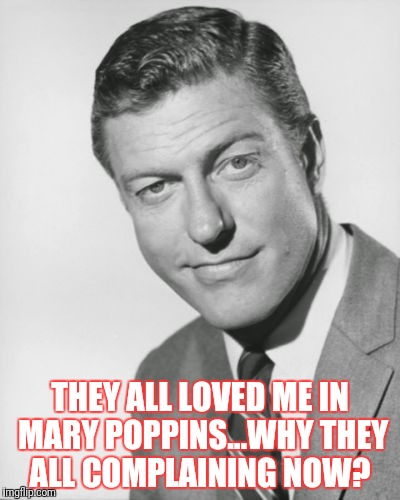 I'm Mary Poppins Yall | THEY ALL LOVED ME IN MARY POPPINS...WHY THEY ALL COMPLAINING NOW? | image tagged in funny memes,hahaha,dick pic,yep i dont care,sorry not sorry | made w/ Imgflip meme maker