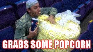 Popcorn | GRABS SOME POPCORN | image tagged in memes,popcorn,grabs some popcorn | made w/ Imgflip meme maker